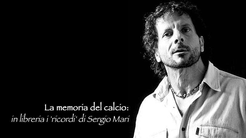 La Memoria Del Calcio: In Libreria I 'ricordi' Di Sergio Mari