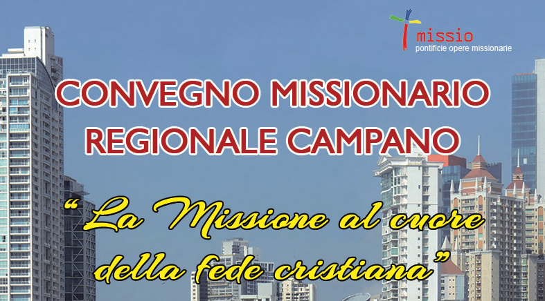 Al Cuore Della Fede Cristiana: Al Via Il Convegno Missionario Campano